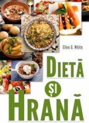 Dietă și Hrană autor Ellen G. White - Mesagerul Speranței